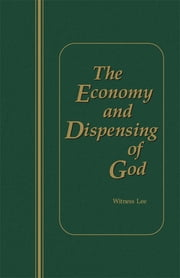 The Economy and Dispensing of God ebook by Witness Lee