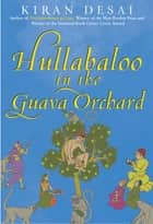 Hullabaloo in the Guava Orchard ebook by Kiran Desai