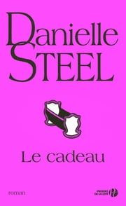 Le cadeau ebook by Danielle STEEL