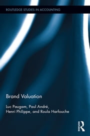 Brand Valuation ebook by Luc Paugam,Paul André,Henri Philippe,Roula Harfouche