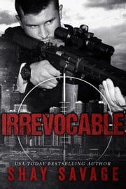 Irrevocable - Evan Arden, #5 ebook by Shay Savage