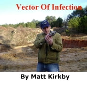 Vector Of Infection ebook by Matt Kirkby