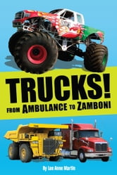 Trucks! From Ambulance to Zamboni ebook by Lee Anne Martin