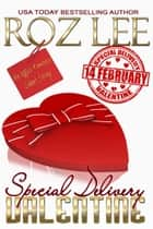 Special Delivery Valentine eBook by Roz Lee