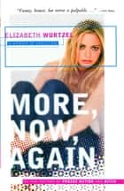 More, Now, Again ebook by Elizabeth Wurtzel