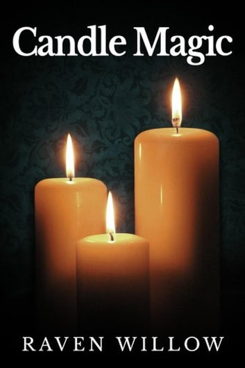 Candle magic ebook by raven willow 9781386688082 rakuten kobo candle magic simple spells for beginners to witchcraft 1 ebook by raven willow fandeluxe Image collections
