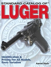 Standard Catalog of Luger ebook by Davis, Aarron