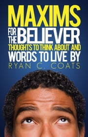 Maxims For The Believer ebook by Ryan Coats