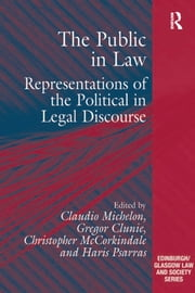The Public in Law - Representations of the Political in Legal Discourse ebook by Gregor Clunie,Haris Psarras,Claudio Michelon