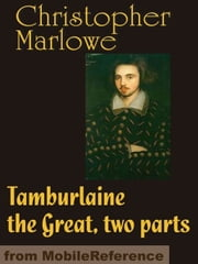 Tamburlaine The Great (Mobi Classics) ebook by Christopher Marlowe