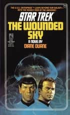 The Wounded Sky ebook by Diane Duane