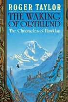 The Waking of Orthlund ebook by