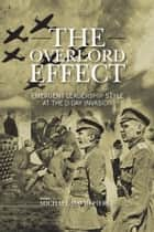 THE OVERLORD EFFECT ebook by MICHAEL DAVID PIERCE