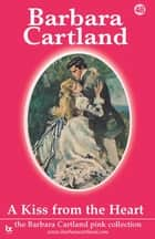 48 A Kiss From The Heart ebook by Barbara Cartland