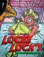 LOCEE LOCK'S - My Never-Ending Story! ebook by Walter T. Rogers