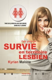 Guide de survie en territoire lesbien ebook by Kyrian Malone