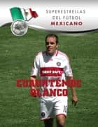 Cuauhtémoc Blanco ebook by Paco Elzaurdia