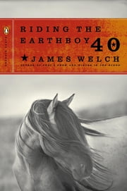Riding the Earthboy 40 ebook by James Welch,James Tate