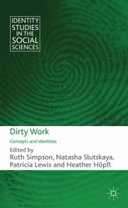Dirty Work - Concepts and Identities ebook by R. Simpson,N. Slutskaya,P. Lewis,H. Höpfl