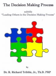 The Decision Making Process ebook by R Richard Tribble Jr