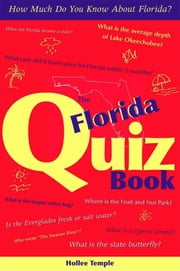 The Florida Quiz Book - How Much Do You Know about Florida? ebook by Hollee Temple