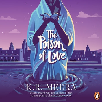 The Poison Of Love audiobook by K. R. Meera