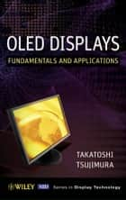 OLED Display - Fundamentals and Applications ebook by Takatoshi Tsujimura