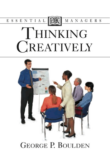 Thinking Creatively ebook by George P. Boulden