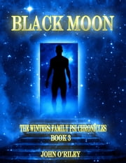 Black Moon ebook by John O'Riley