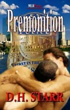 Premonition ebook by D.H. Starr