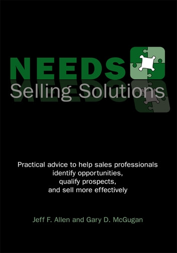 NEEDS Selling Solutions ebook by Jeff F. Allen; Gary D. McGugan