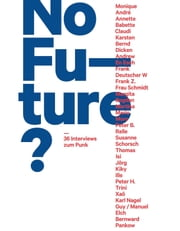 No Future? - 36 Interviews zum Punk ebook by Michael Fehrenschild, Gerti Keller, Dominik Pietsch