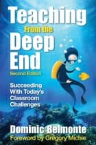 Teaching From the Deep End ebook by Mr. Dominic V. Belmonte