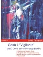 Gesù il Vigilante volume 1 ebook by Lucio Tarzariol