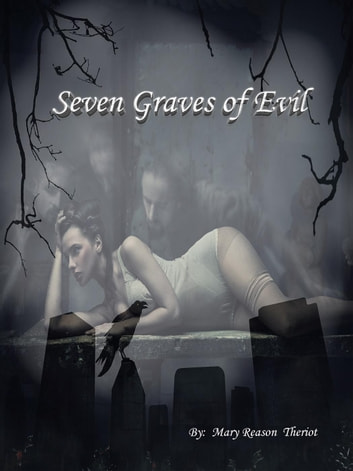 Seven Graves of Evil ebook by Mary Reason Theriot