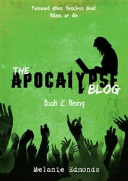 The Apocalypse Blog Book 2: Rising ebook by Melanie Edmonds