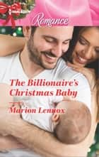 The Billionaire's Christmas Baby ebook by Marion Lennox