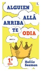 Alguien Alla Arriba Te Odia (1a. dosis) ebook by Hollis Seamon