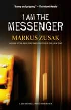 I Am the Messenger ebook by Markus Zusak