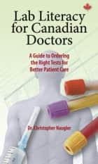 Lab Literacy for Canadian Doctors ebook by Christopher Naugler