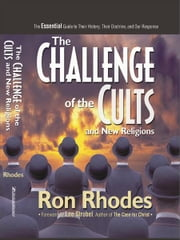 The Challenge of the Cults and New Religions - The Essential Guide to Their History, Their Doctrine, and Our Response ebook by Ron Rhodes, Lee Strobel, Author of The Case for Christ