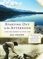 Starting Out In the Afternoon ebook by Jill Frayne