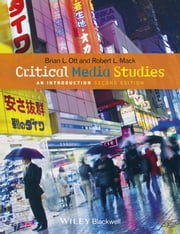 Critical Media Studies - An Introduction ebook by Brian L. Ott,Robert L. Mack
