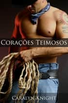 Corações Teimosos ebook by Caralyn Knight