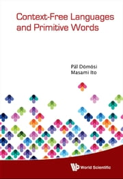 Context-Free Languages and Primitive Words ebook by Pál Dömösi,Masami Ito