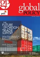 The Future of Foreign Trade Support: Setting Global Standards for Export Credit and Political Risk Insurance ebook by Global Policy