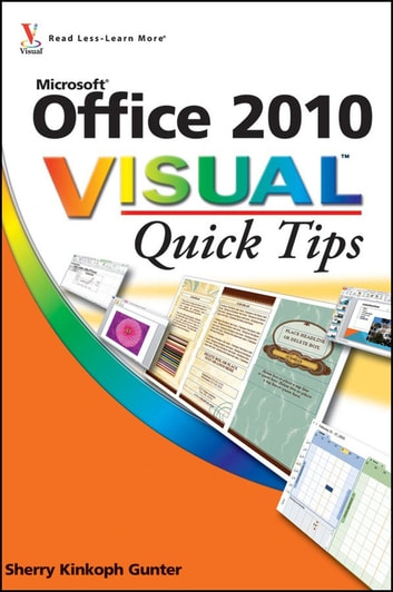 Office 2010 Visual Quick Tips ebook by Sherry Kinkoph Gunter