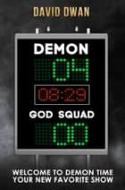 Demon: Four. God Squad: Nil ebook by David Dwan