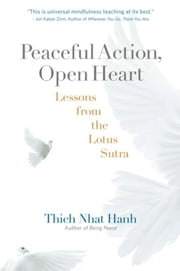 Peaceful Action, Open Heart - Lessons from the Lotus Sutra ebook by Thich Nhat Hanh