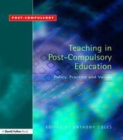 Teaching in Post-Compulsory Education - Policy, Practice and Values ebook by